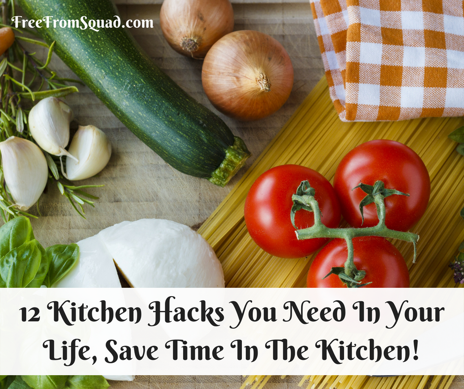 12 Kitchen Hacks You Need In Your Life, Save Time In The Kitchen!
