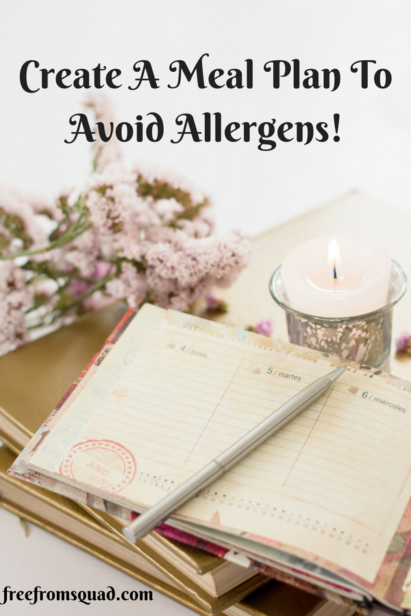 Create A Meal Plan To Avoid Allergens!